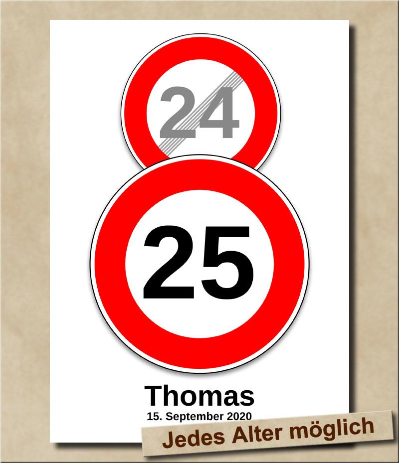Schild Geschwindigkeitsbegrenzung aufgehoben mit Wunschnamen 25 Jahre