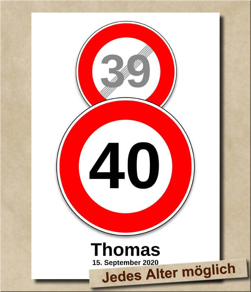 Schild Geschwindigkeitsbegrenzung aufgehoben mit Wunschnamen 40 Jahre