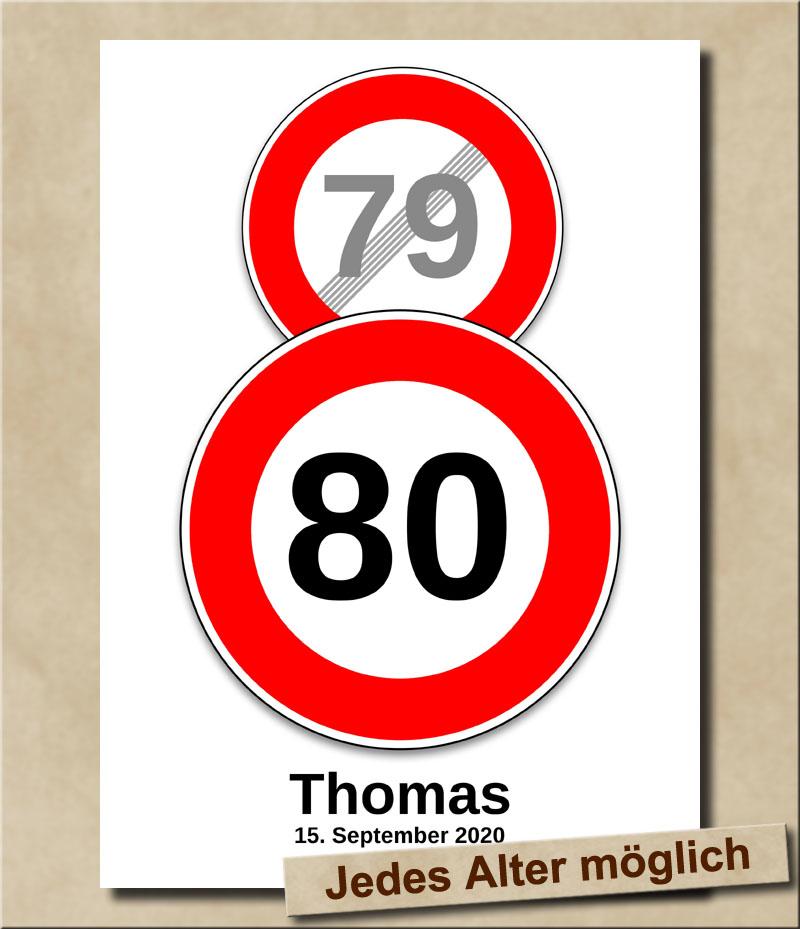 Schild Geschwindigkeitsbegrenzung aufgehoben mit Wunschnamen 80 Jahre