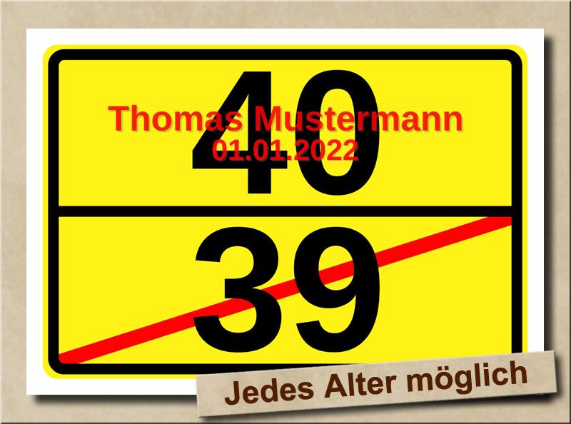 Ortsschild zum 40. Geburtstag mit XL Zahlen