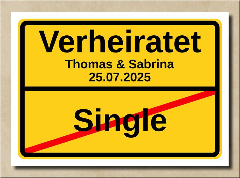 Ortsschild Single Verheiratet